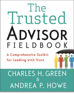 The Trusted Advisor Fieldbook — A Comprehensive Toolkit for Leading with Trust